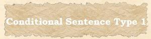 pengertian dan rumus contional sentence type 1 beserta contoh kalimat